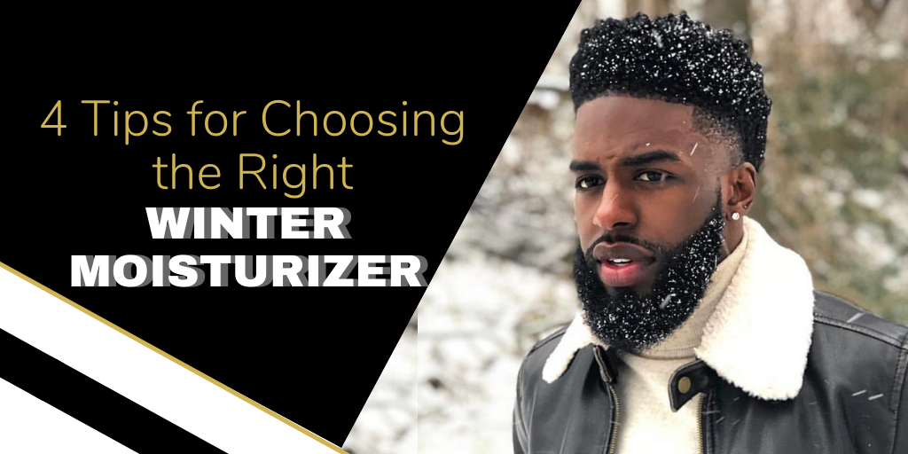 4 Tips to Choose the Right Winter Moisturizer for Men