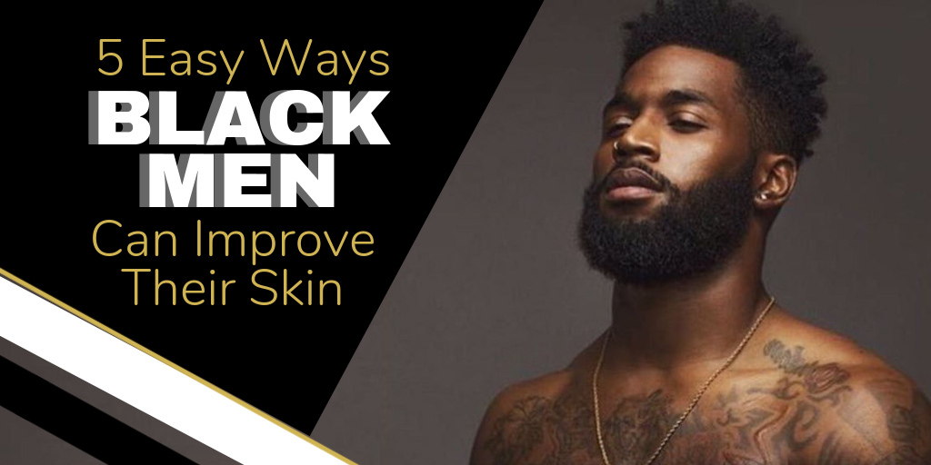 Skincare Developed for Men of Color