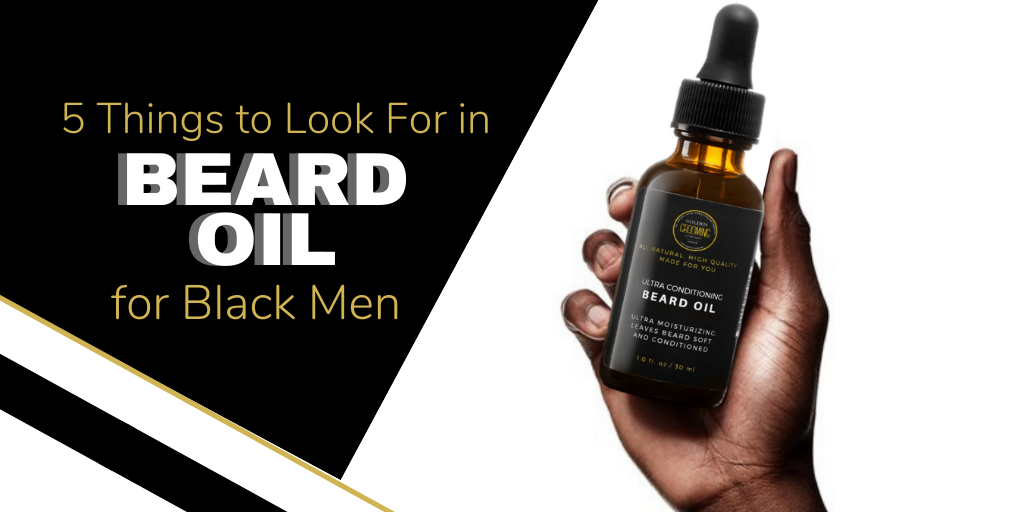 5 Things to Look For in Beard Oil for Black Men
