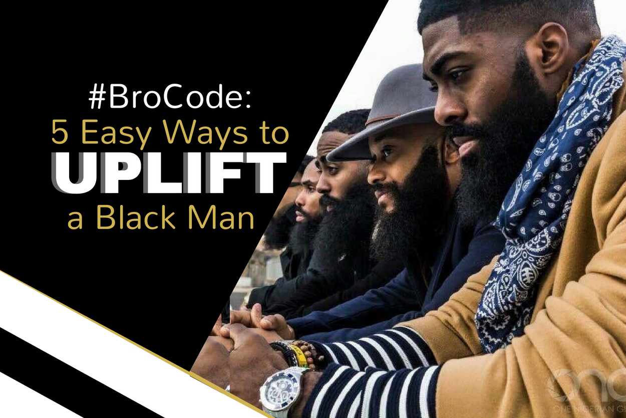 #BroCode - 5 Easy Ways to Uplift a Black Man