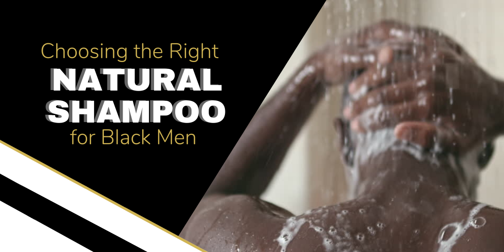 Choosing the Right Natural Shampoo for Black Men