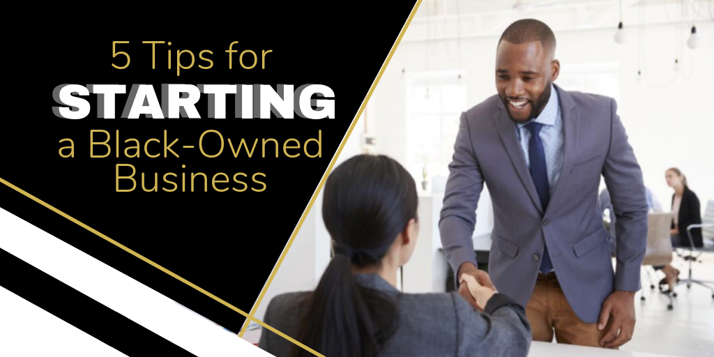 5 Tips for Starting a Black-Owned Business