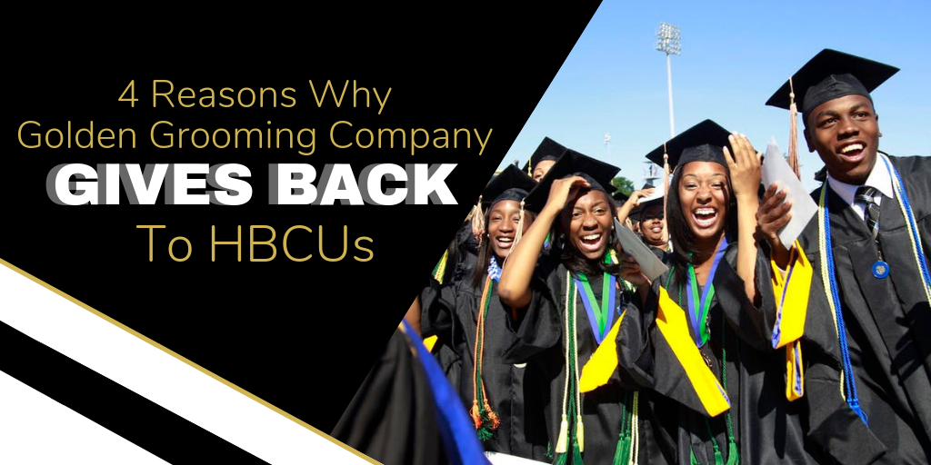 4 Reasons Why Golden Grooming Co. Gives Back to HBCUs