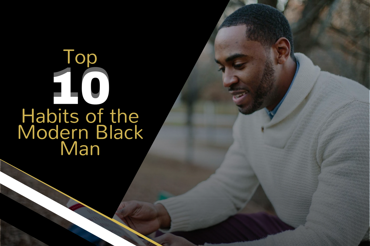 Top 10 habits of the modern black man