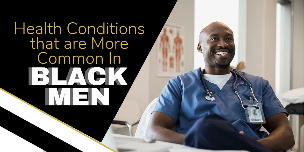 3 Health Conditions That Are More Common in Black Men