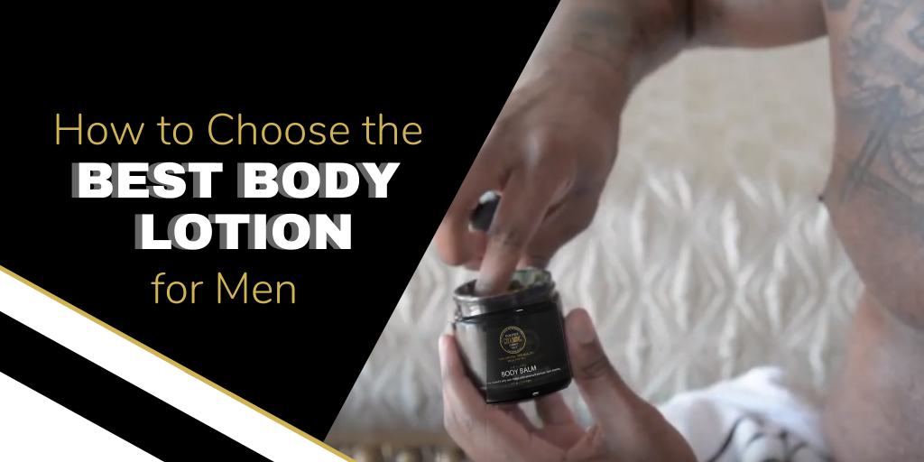 How to Choose The Best Body Lotion for Men