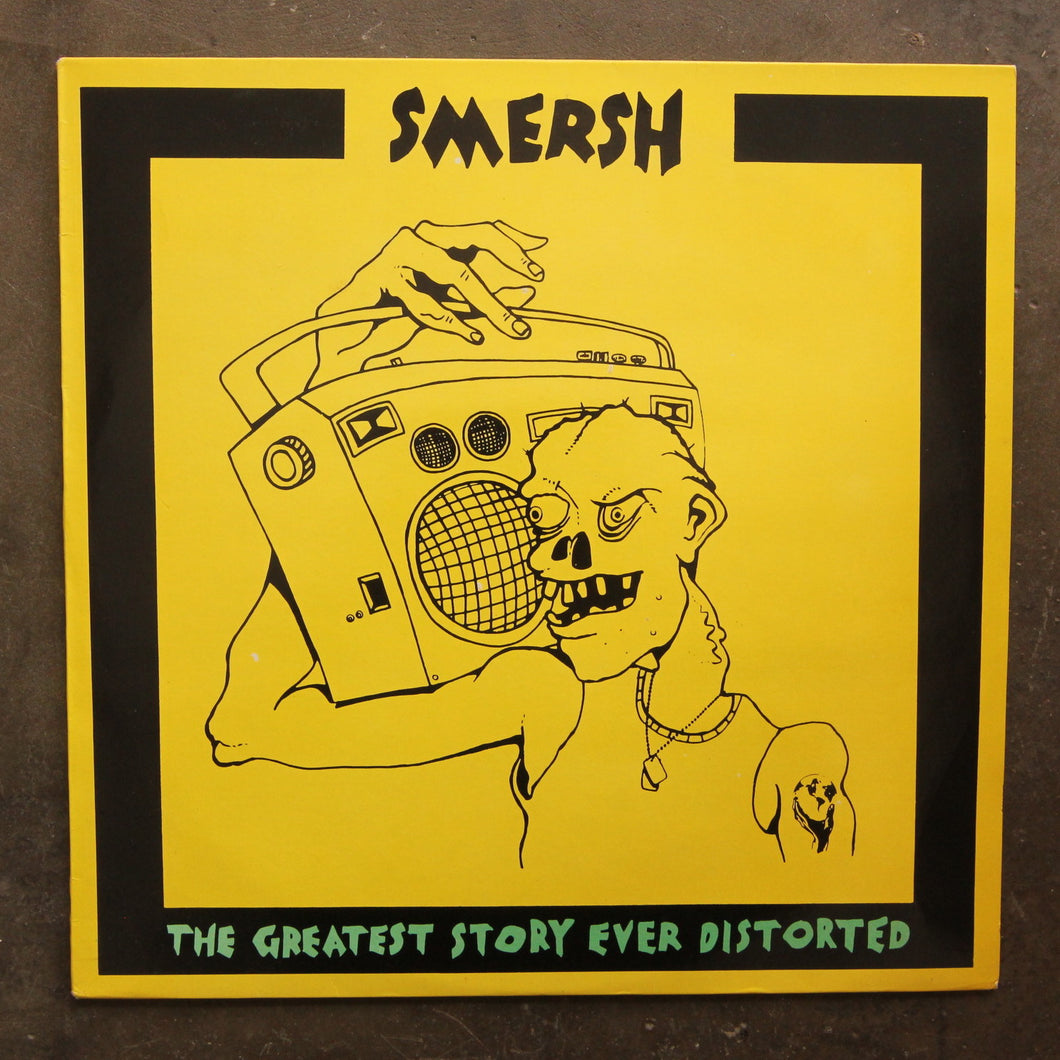 Smersh ‎– The Greatest Story Ever Distorted
