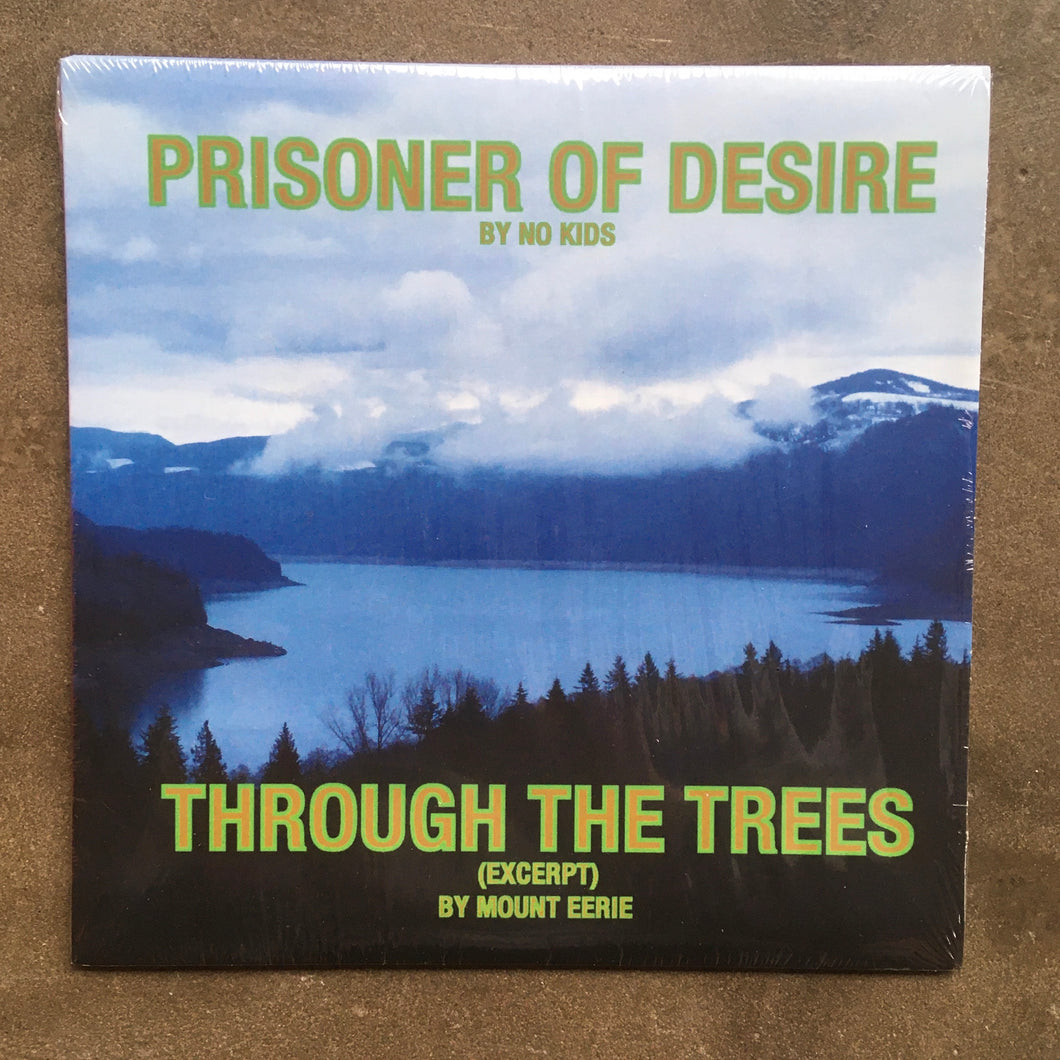 No Kids / Mount Eerie ‎– Prisoner Of Desire / Through The Trees (Excerpt)