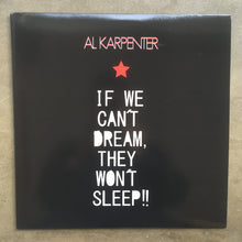 Al Karpenter ‎– If We Can't Dream, They Won't Sleep!!