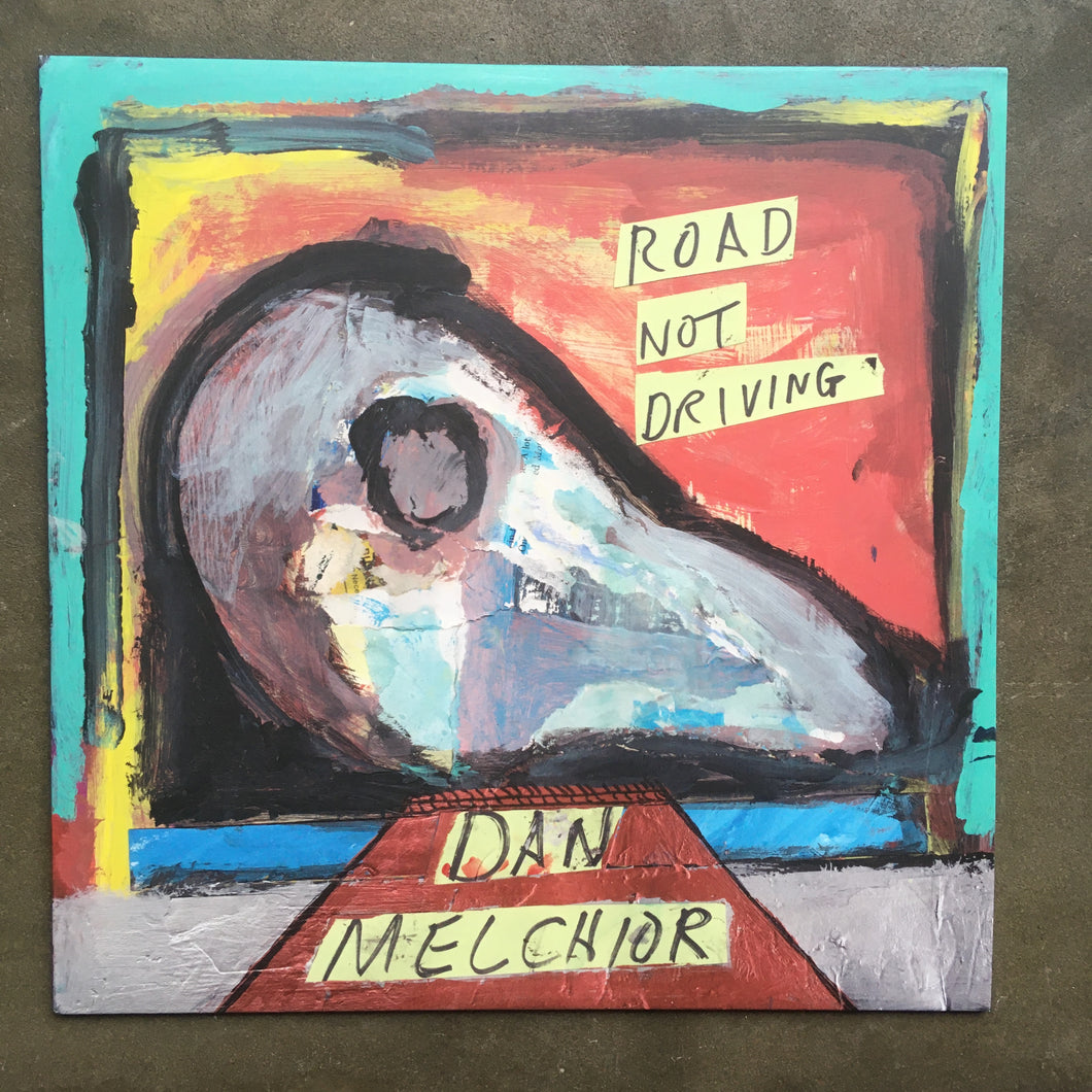 Dan Melchior ‎– Road Not Driving