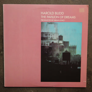 Harold Budd ‎– The Pavilion Of Dreams