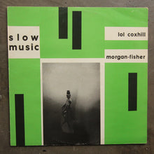 Lol Coxhill & Morgan-Fisher ‎– Slow Music