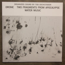 Tod Dockstader ‎– Drone; Two Fragments From Apocalypse; Water Music