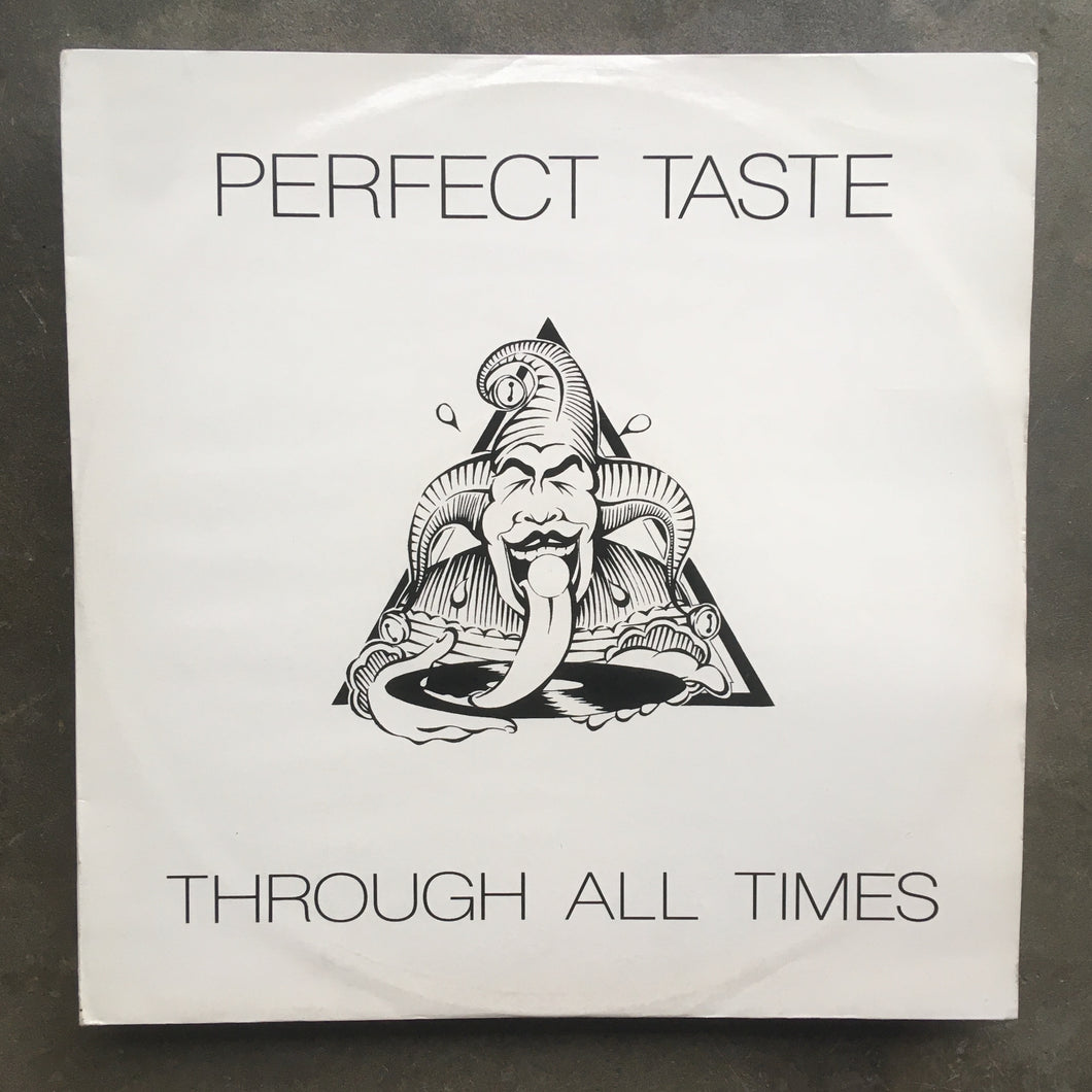 Perfect Taste ‎– Through All Times