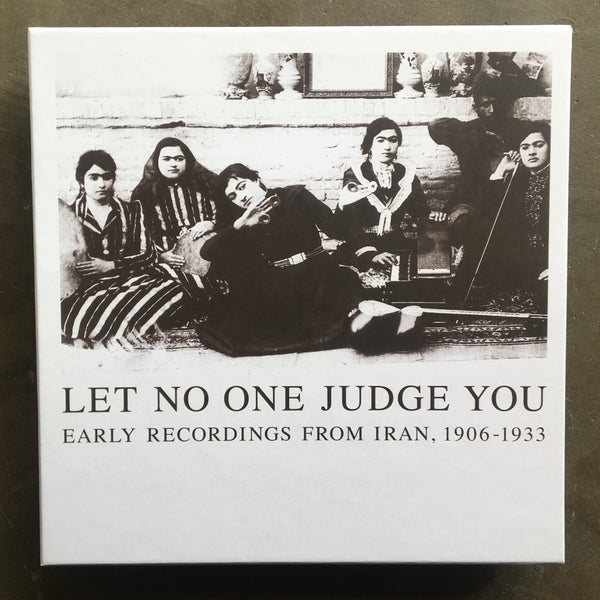 Various ‎– Let No One Judge You: Early Recordings From Iran, 1906-1933