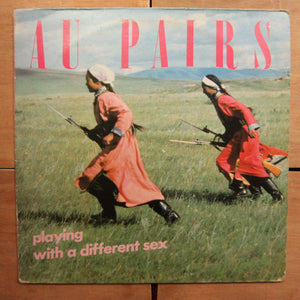 Au Pairs ‎– Playing With A Different Sex