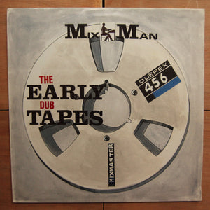 MixMan ‎– The Early Dub Tapes