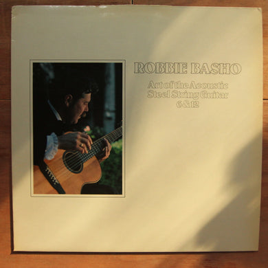 Robbie Basho ‎– Art Of The Acoustic Steel String Guitar 6 & 12