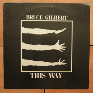 Bruce Gilbert ‎– This Way