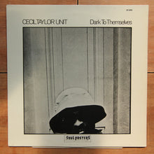 Cecil Taylor Unit ‎– Dark To Themselves
