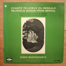 Bauls / Deben Bhattacharya ‎– Chants Religieux Du Bengale / Religious Songs From Bengal: Chants Des Bauls Et Poèmes De Chandidas / Songs Of The Bauls And Poems Of Chandidas