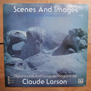 Claude Larson ‎– Scenes And Images - Developing Underlays Vol. 1