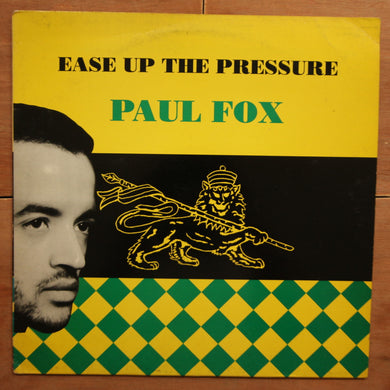 Paul Fox ‎– Ease Up The Pressure