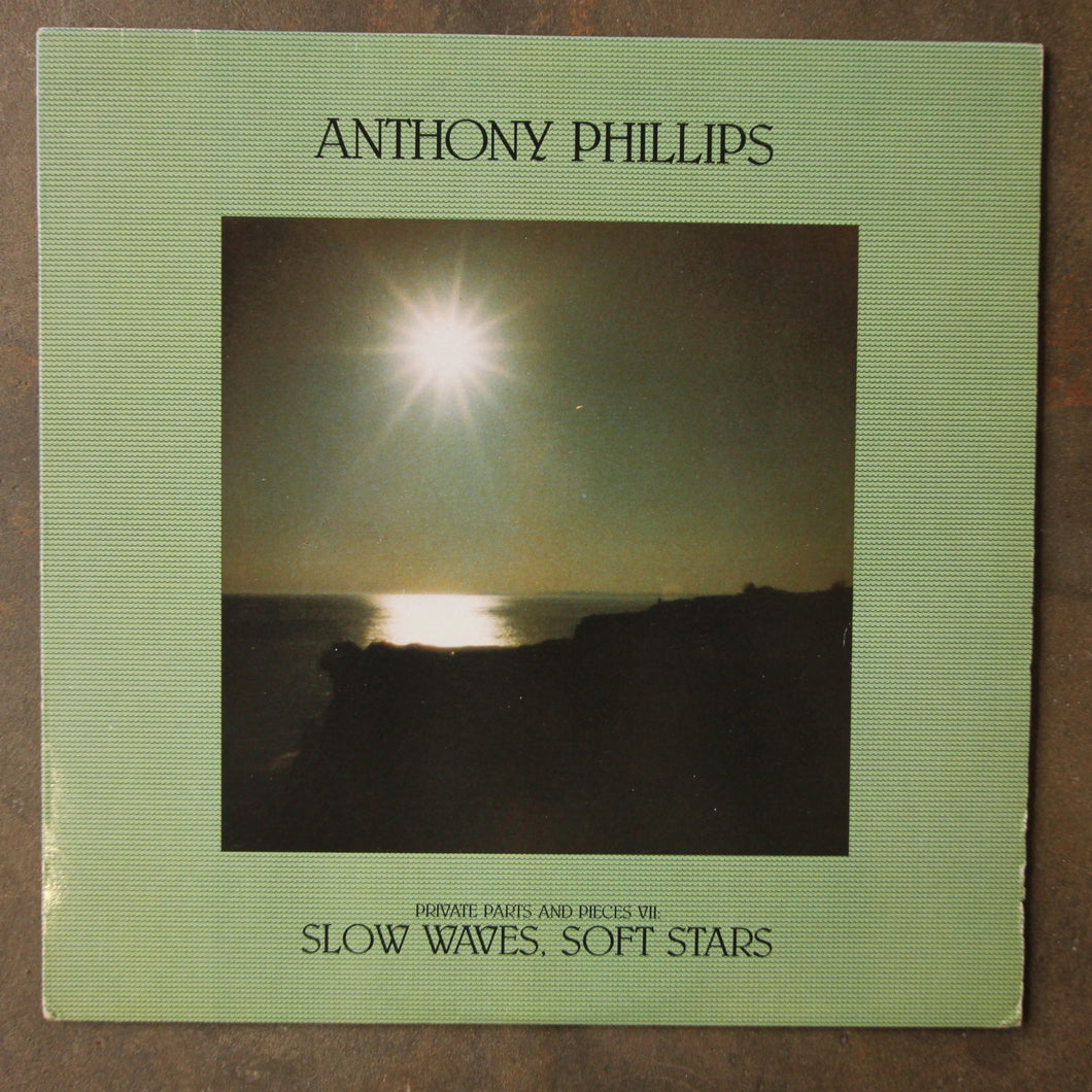 Anthony Phillips ‎– Private Parts And Pieces VII: Slow Waves, Soft Stars