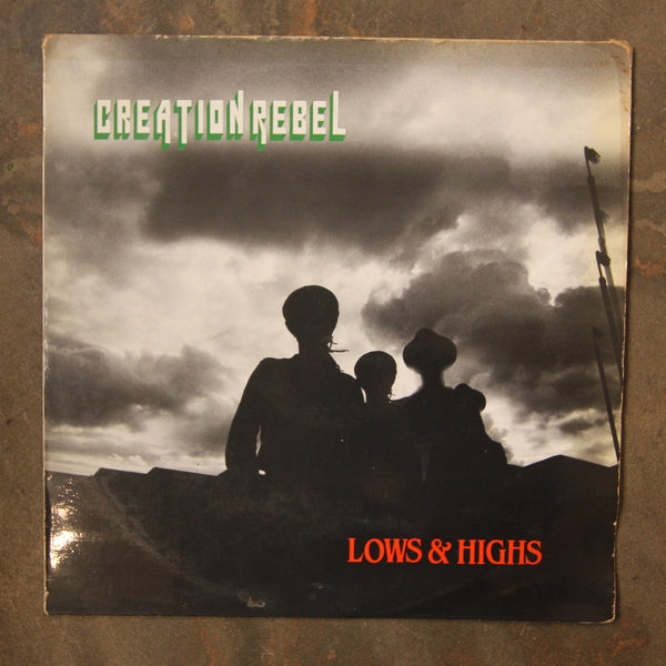 Creation Rebel ‎– Lows & Highs