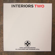 Tape Loop Orchestra ‎– Interiors Two