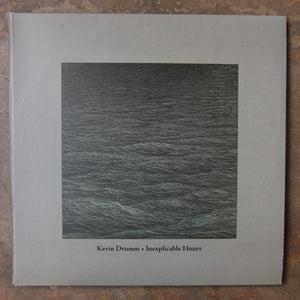 Kevin Drumm ‎– Inexplicable Hours