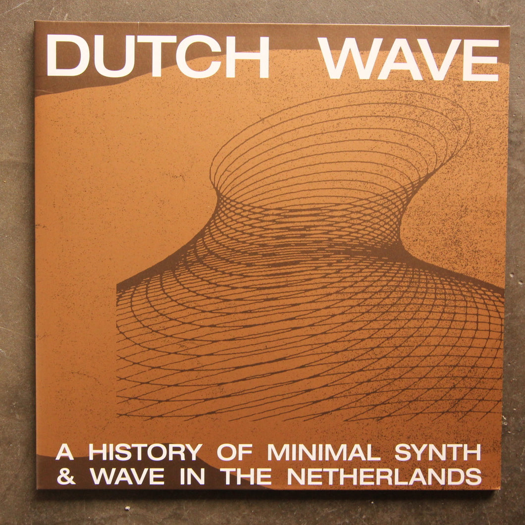 Various ‎– Dutch Wave - A History Of Minimal Synth & Wave In The Netherlands