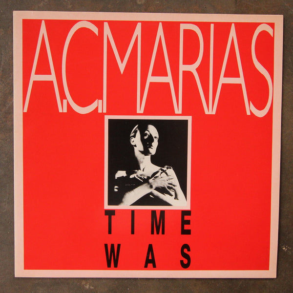 A.C.Marias ‎– Time Was