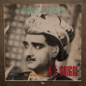 K. L. Saigal ‎– Memories Of Greatness: The Golden Voice Of K.L. Saigal