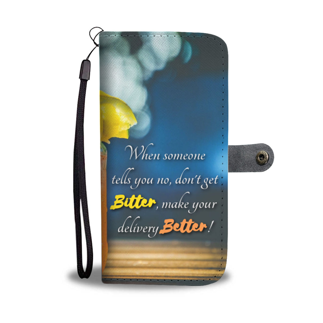 Don't Get Bitter...Get Better - Phone Wallet Case