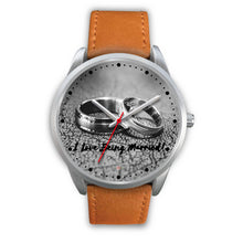 Load image into Gallery viewer, I Love Being Married - Silver Watch (10 band options)