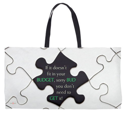 Stick to Your Budget - Weekender Tote Bag