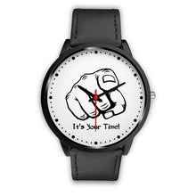 Load image into Gallery viewer, It's Your Time - Black Watch