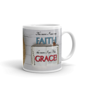Use Your Faith to See His Grace - Mug