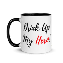 Load image into Gallery viewer, Drink Up My Hero - Mug