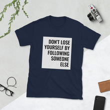 Load image into Gallery viewer, Don't Lose Yourself - Short-Sleeve Unisex T-Shirt