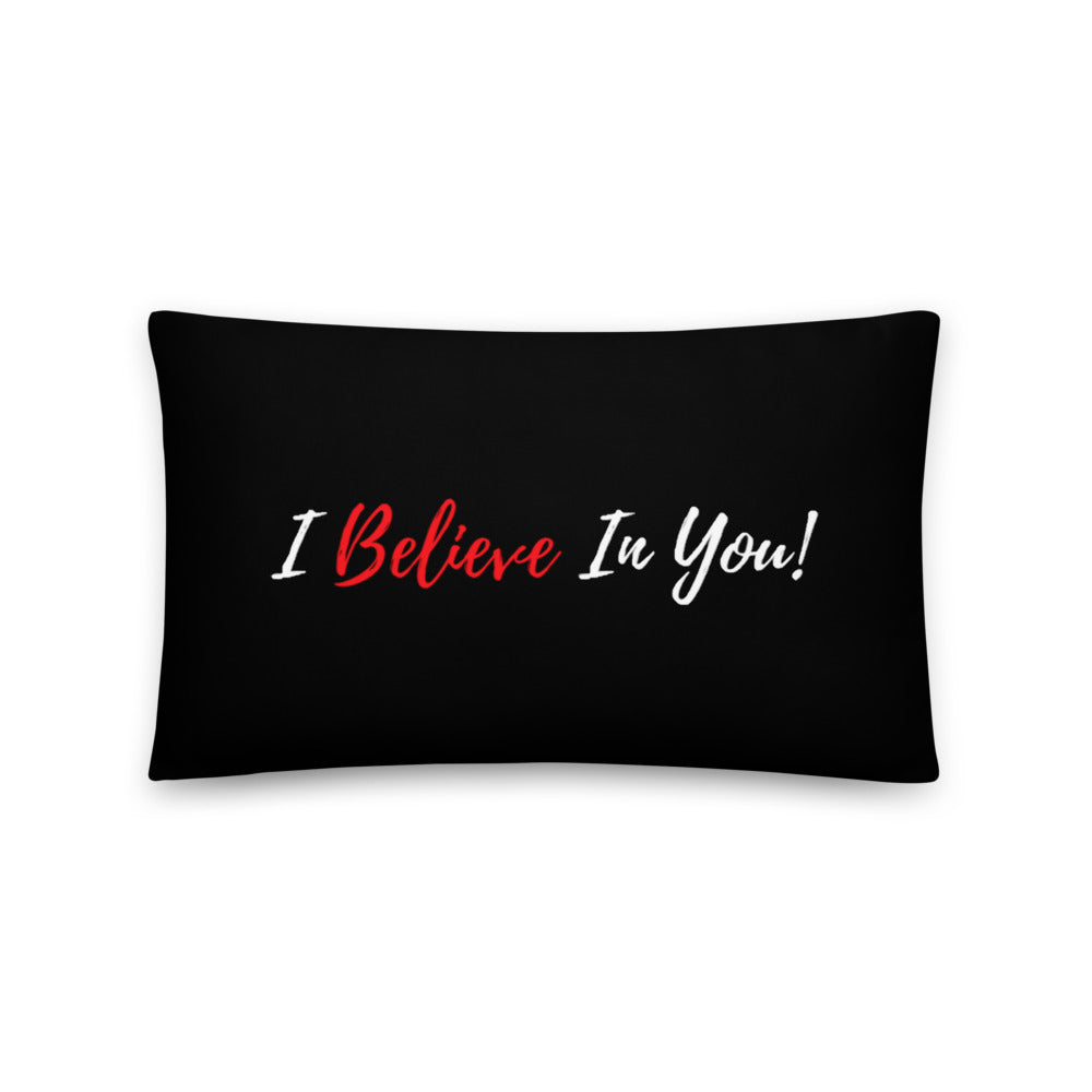 I Believe In You - Throw Pillow