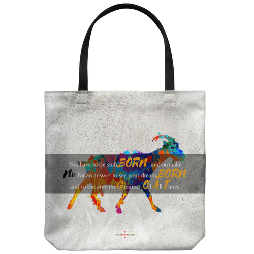 Being StubBORN to be G.O.A.T. - Tote Bag
