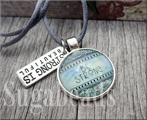 Be Strong Necklace, Strong is beautiful Charm, Cord Necklace
