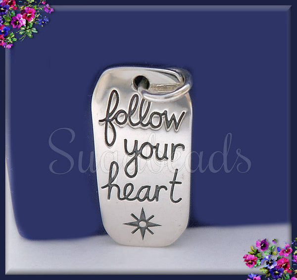 1 Sterling Silver Message Charm - Follow Your Heart Pendant - ND29