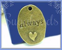 6 Antiqued Brass Always Charms with Heart, Oval Message Charms 25mm, PB59