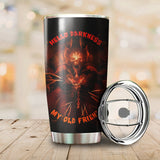 Satan My Old Friends Tumbler Cup