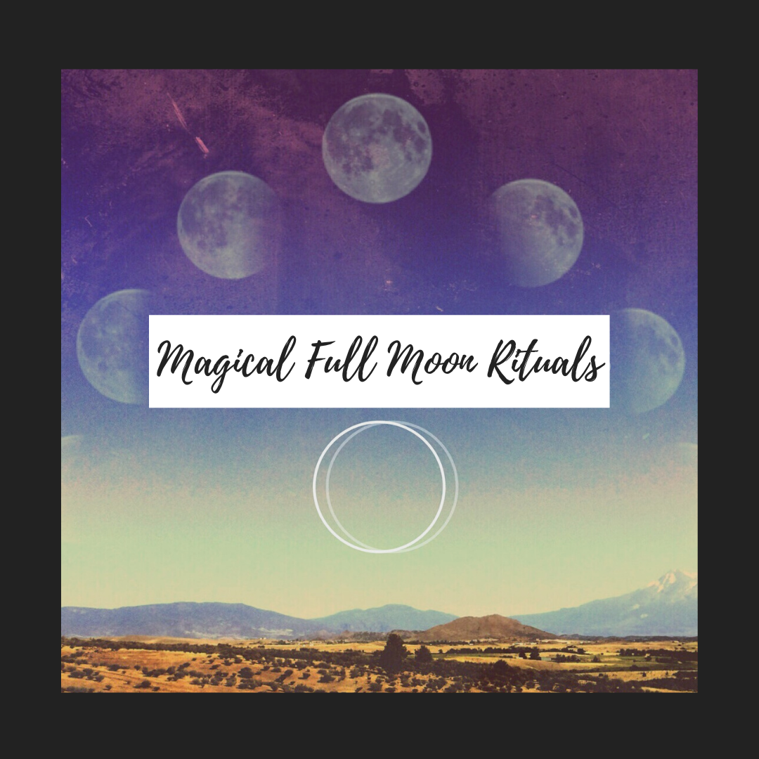 Four Magical Full Moon Rituals