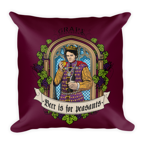 Beer Is For Peasants Throw Pillow - Grape Obsession