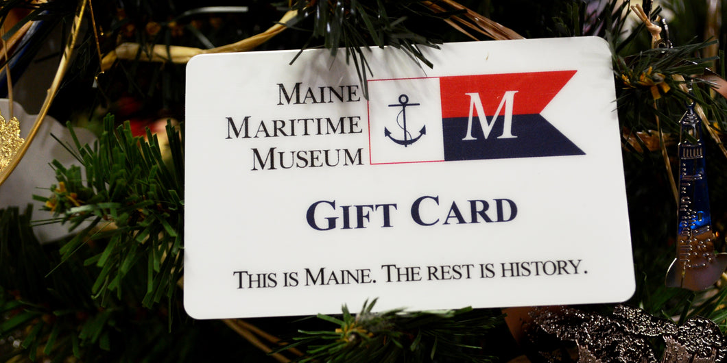 Maine Maritime Museum Gift Card